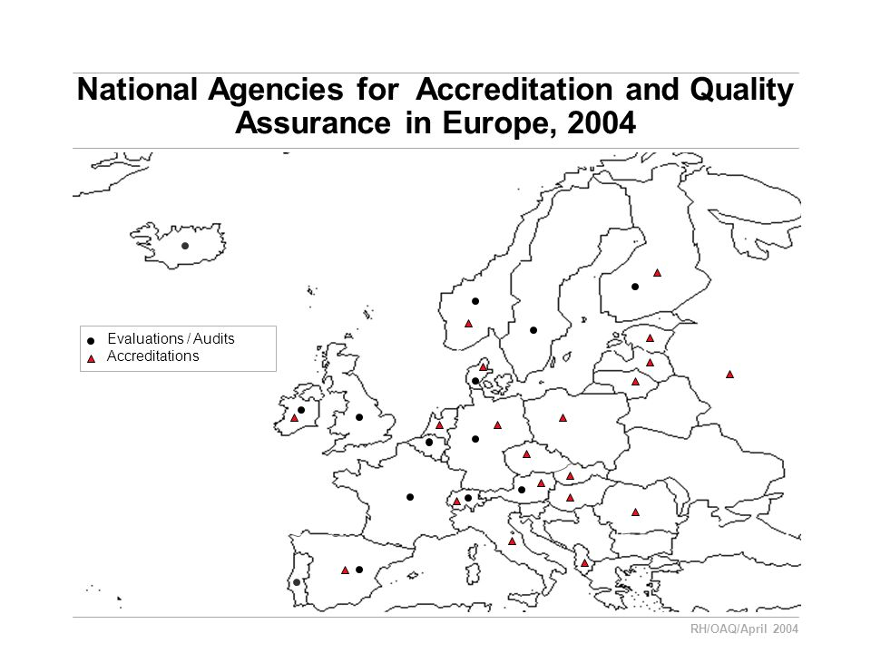 RH/OAQ/April 2004 National Agencies for Accreditation and Quality Assurance in Europe, 2004 Evaluations / Audits Accreditations