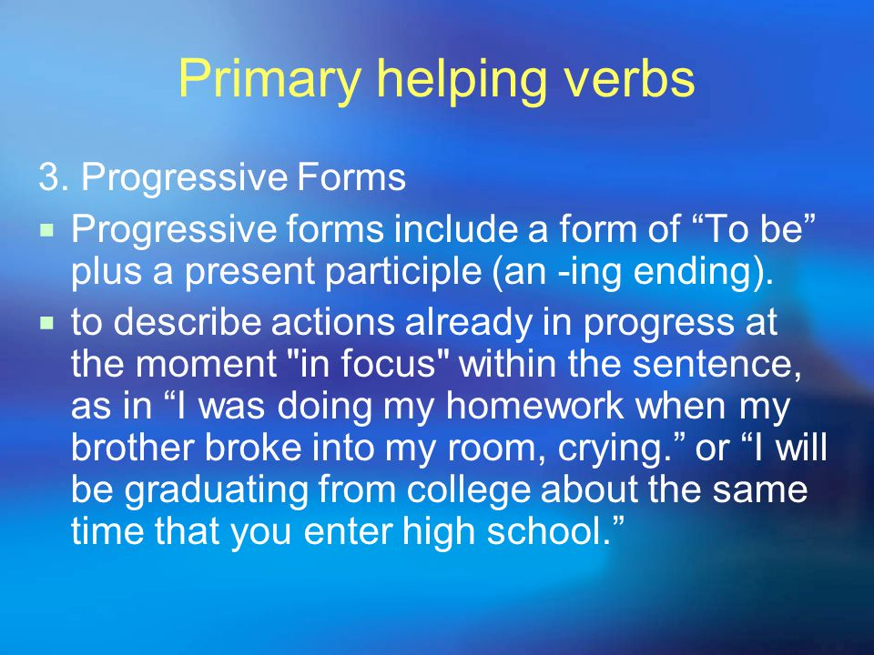 Primary helping verbs 3.