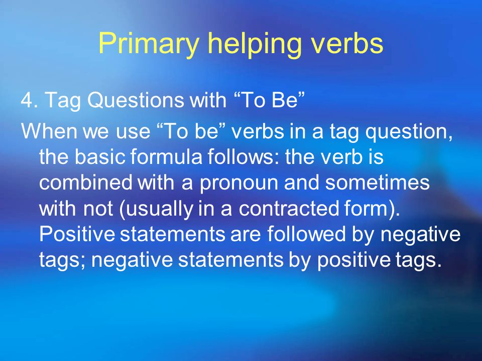 Primary helping verbs  Uses of Do, Does and Did  In the simple present tense, do will function as an auxiliary to express the negative and to ask questions.