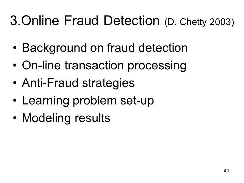41 3.Online Fraud Detection (D.