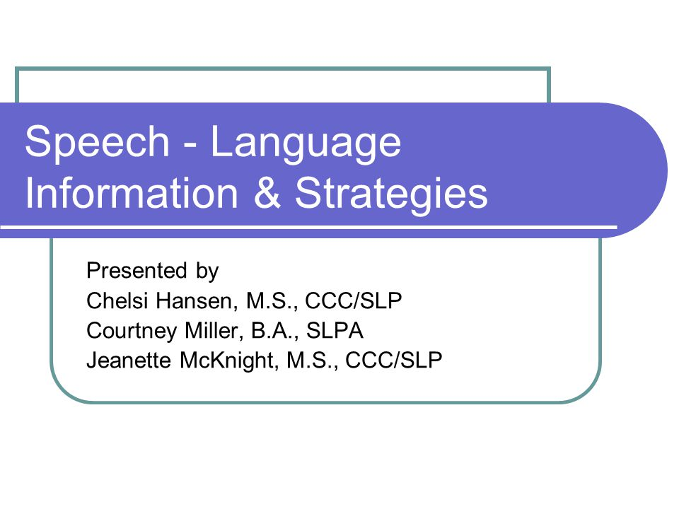 Agenda: What is Speech-Language Therapy.