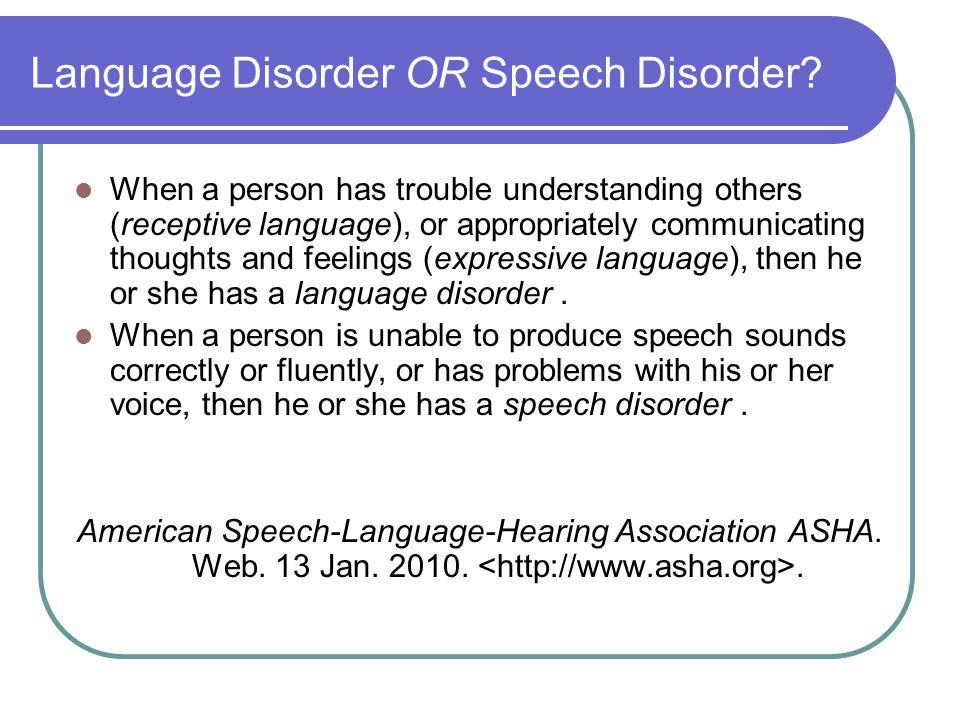 Language Disorder OR Speech Disorder.