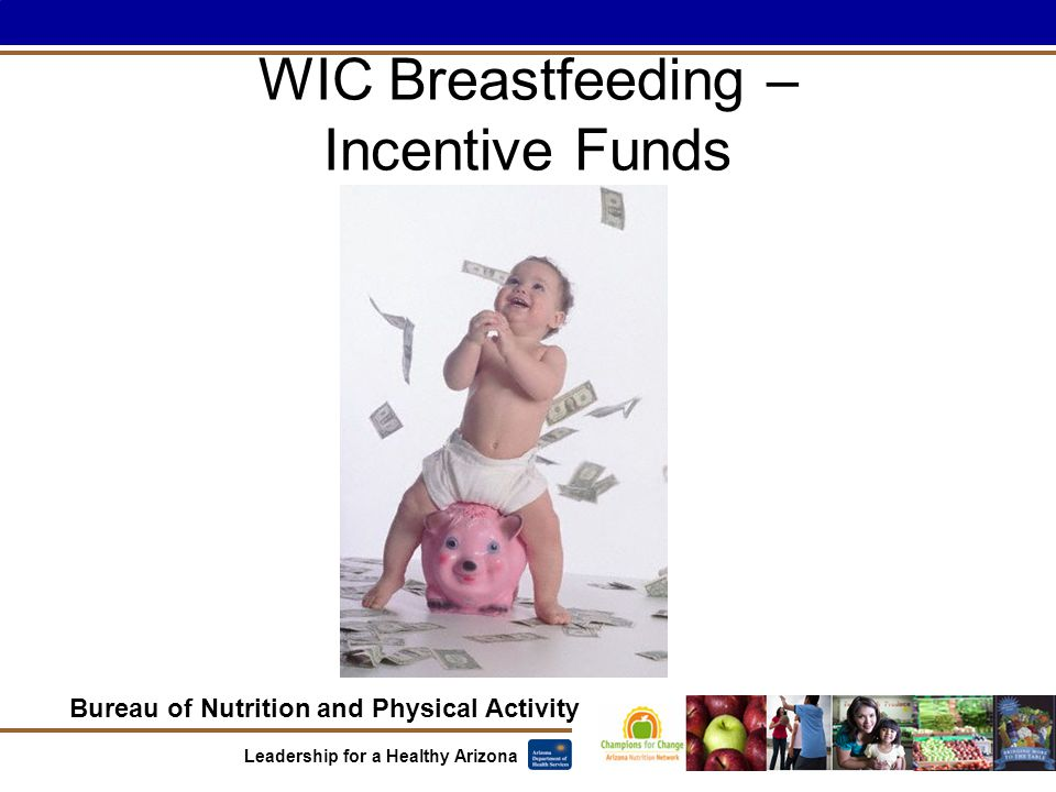 Bureau of Nutrition and Physical Activity Leadership for a Healthy Arizona WIC Breastfeeding – Incentive Funds