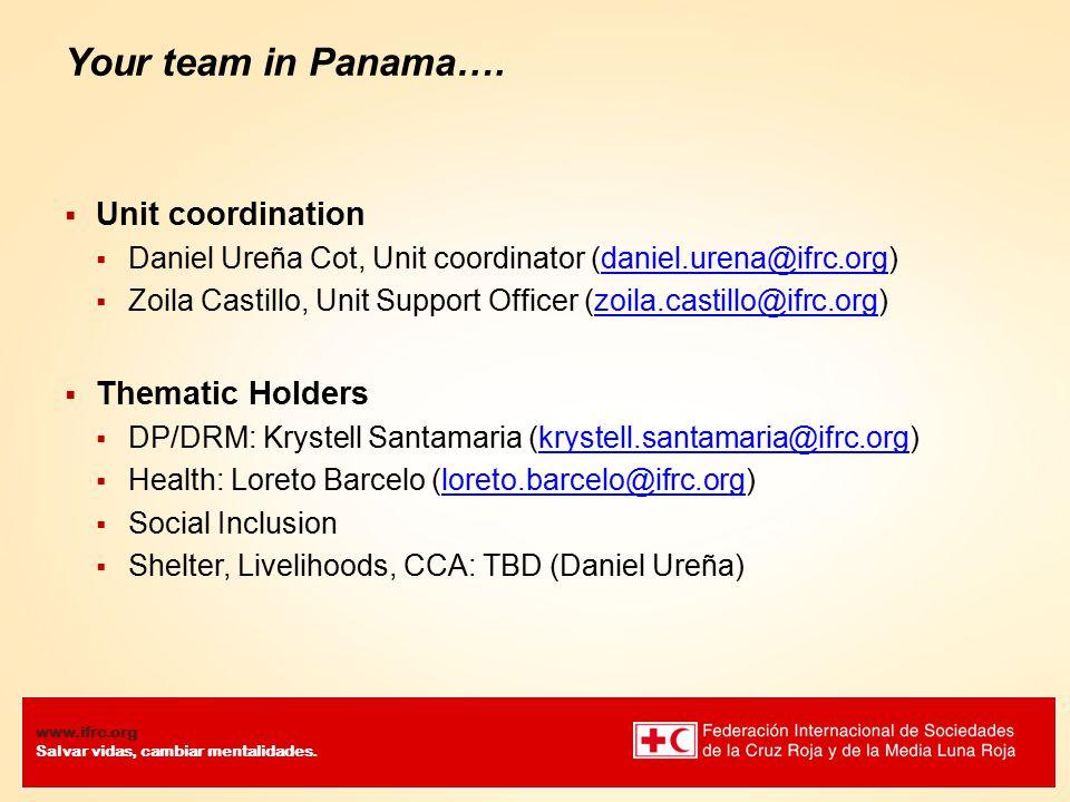 www.ifrc.org Salvar vidas, cambiar mentalidades. Your team in Panama….
