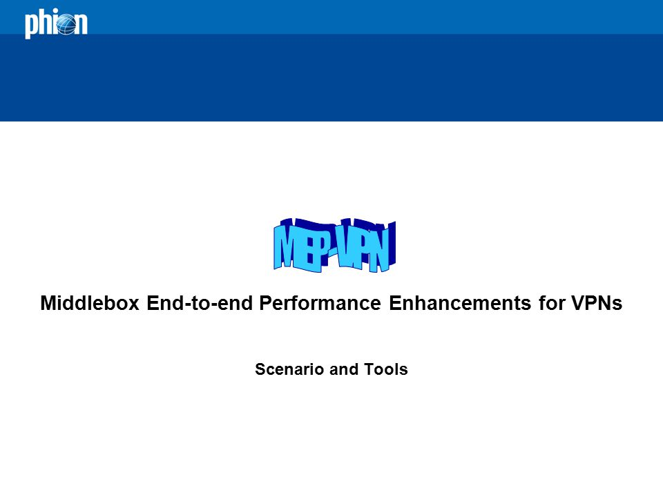 Middlebox End-to-end Performance Enhancements for VPNs Scenario and Tools