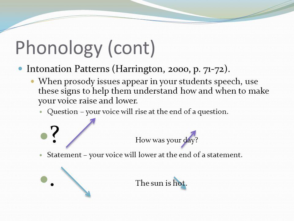 Phonology (cont) Intonation Patterns (Harrington, 2000, p.