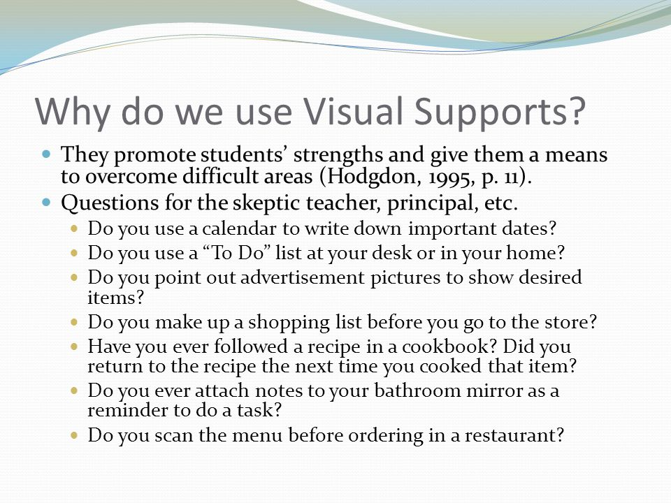 Why do we use Visual Supports.