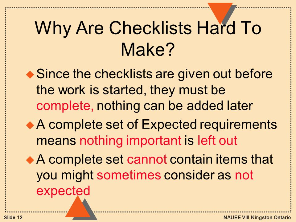 NAUEE VIII Kingston OntarioSlide 12 Why Are Checklists Hard To Make.