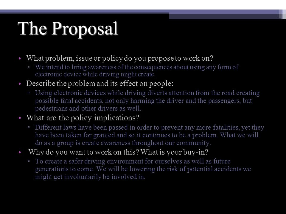 The Proposal What problem, issue or policy do you propose to work on.
