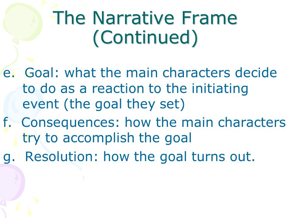 The Narrative Frame a. Characters: the traits of the main characters in the story b.