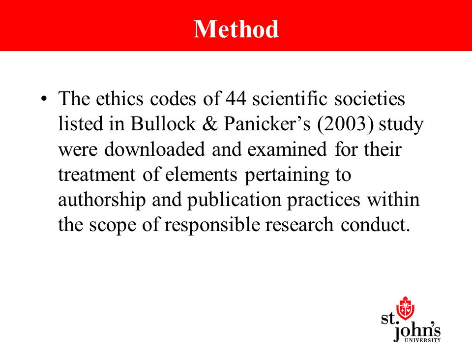 Method The ethics codes of 44 scientific societies listed in Bullock & Panicker's (2003) study were downloaded and examined for their treatment of elements pertaining to authorship and publication practices within the scope of responsible research conduct.