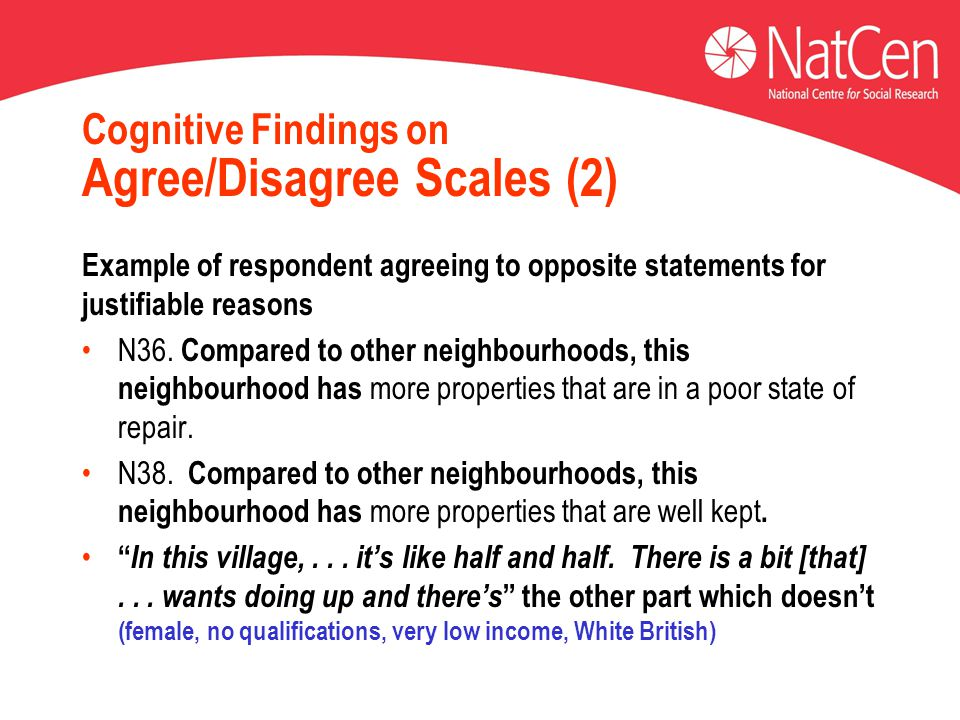 Cognitive Findings on Agree/Disagree Scales (2) Example of respondent agreeing to opposite statements for justifiable reasons N36. Compared to other n
