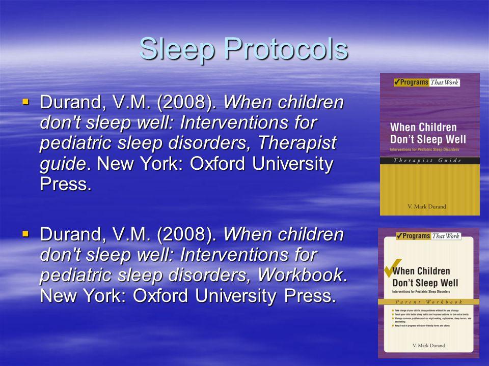 Sleep Protocols  Durand, V.M. (2008).