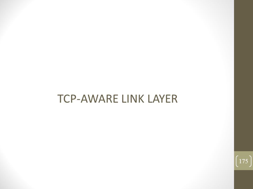 TCP-AWARE LINK LAYER 175
