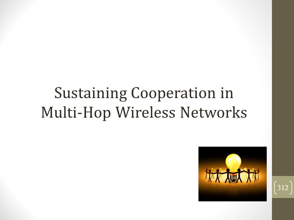 Sustaining Cooperation in Multi-Hop Wireless Networks 312
