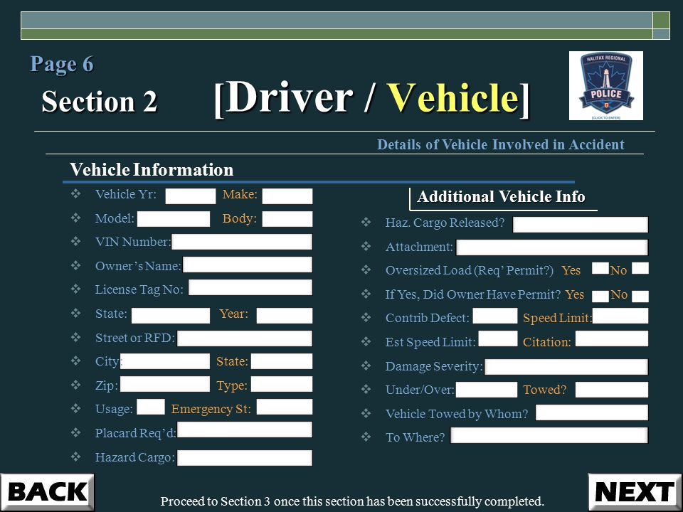 Section 2 [ Driver / Vehicle] Page 6 Vehicle Information Details of Vehicle Involved in Accident Additional Vehicle Info  Haz.