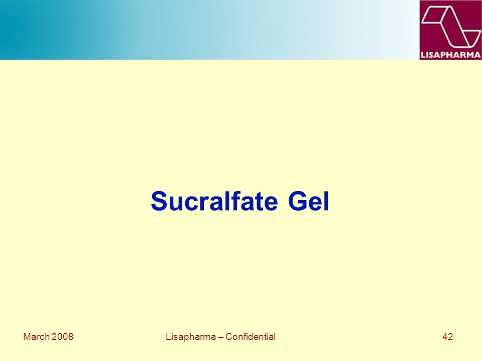 March 2008 Lisapharma – Confidential 42 Sucralfate Gel