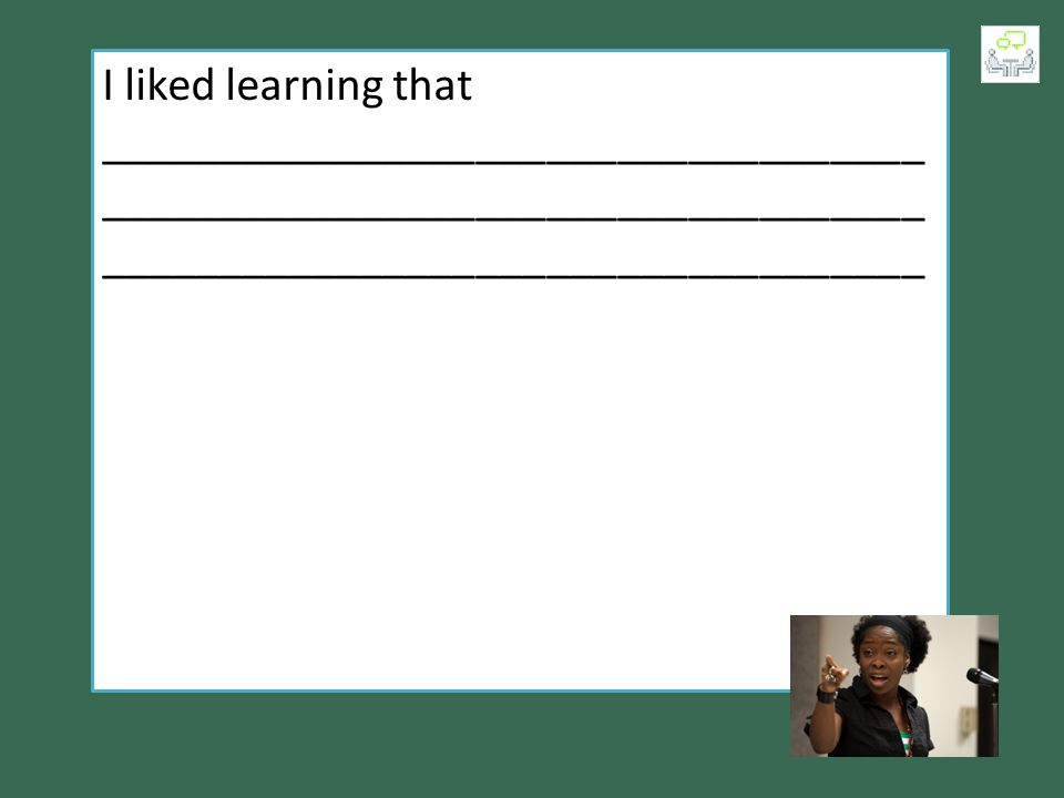 I liked learning that ___________________________________ ___________________________________ ___________________________________