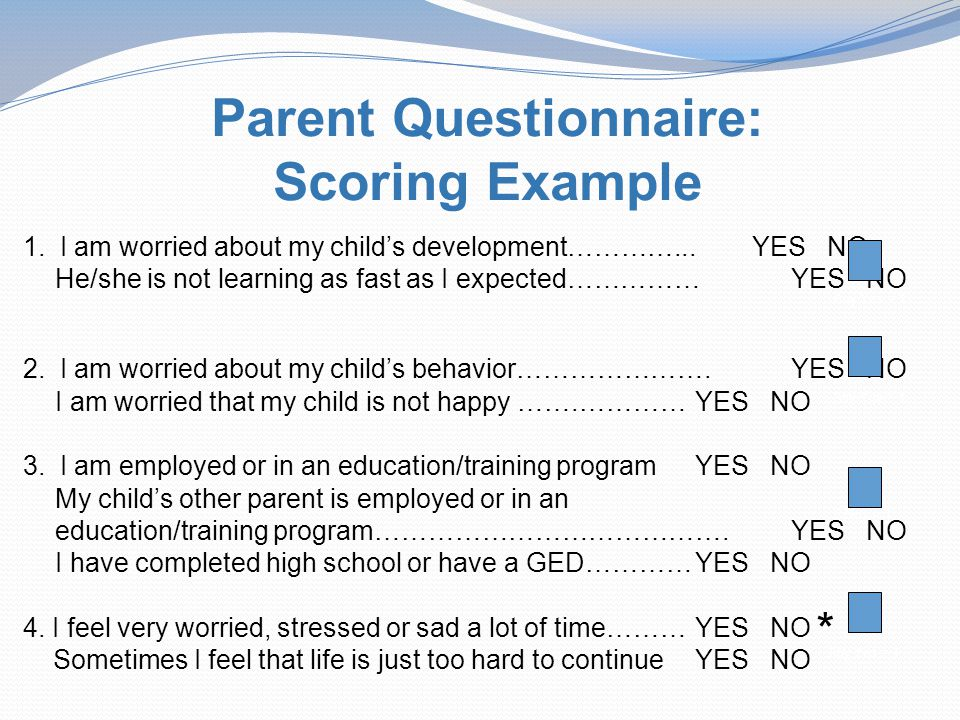 Parent Questionnaire: Scoring Example 1. I am worried about my child's development…………...