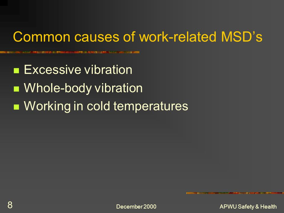 December 2000APWU Safety & Health 29 Evaluation of Program Effectiveness Employer's must evaluate at least Every three years Effectiveness at identifying and reducing MSD hazards * Employees and their representatives must be consulted in the evaluation process