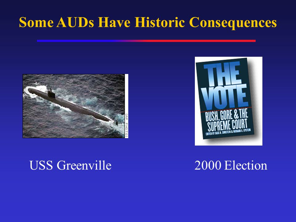 Some AUDs Have Historic Consequences USS Greenville 2000 Election