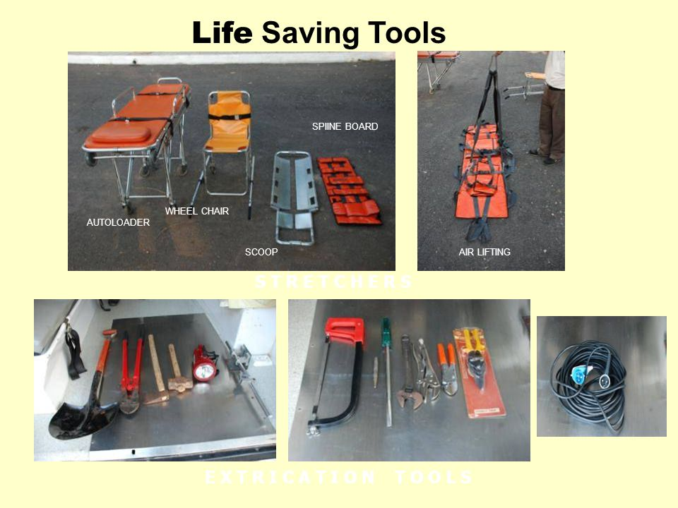S T R E T C H E R S E X T R I C A T I O N T O O L S AUTOLOADER WHEEL CHAIR SCOOP SPIINE BOARD AIR LIFTING Life Saving Tools