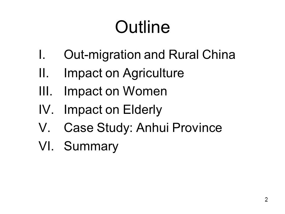 2 Outline I.Out-migration and Rural China II.Impact on Agriculture III.Impact on Women IV.Impact on Elderly V.Case Study: Anhui Province VI.Summary