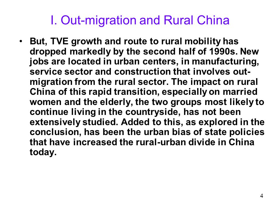 4 But, TVE growth and route to rural mobility has dropped markedly by the second half of 1990s. New jobs are located in urban centers, in manufacturin