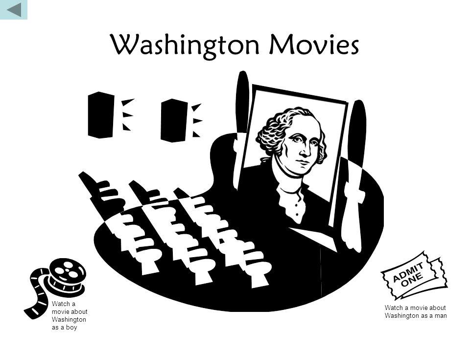 Washington Movies Watch a movie about Washington as a boy Watch a movie about Washington as a man