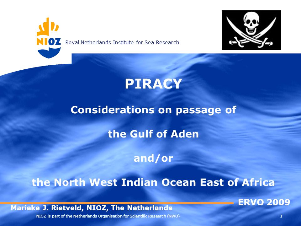 Royal Netherlands Institute for Sea Research 1 NIOZ is part of the Netherlands Organisation for Scientific Research (NWO) PIRACY Considerations on pas