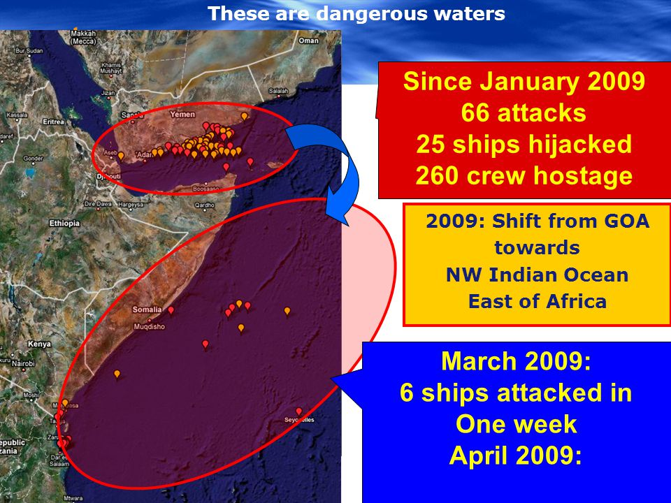 10  Situation as per 8 April 2009 USAID Maersk Alabama 6 ships attacked in one week Last month's news on piracy destroyer USS Bainbridge