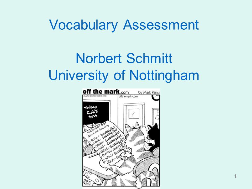1 Vocabulary Assessment Norbert Schmitt University of Nottingham