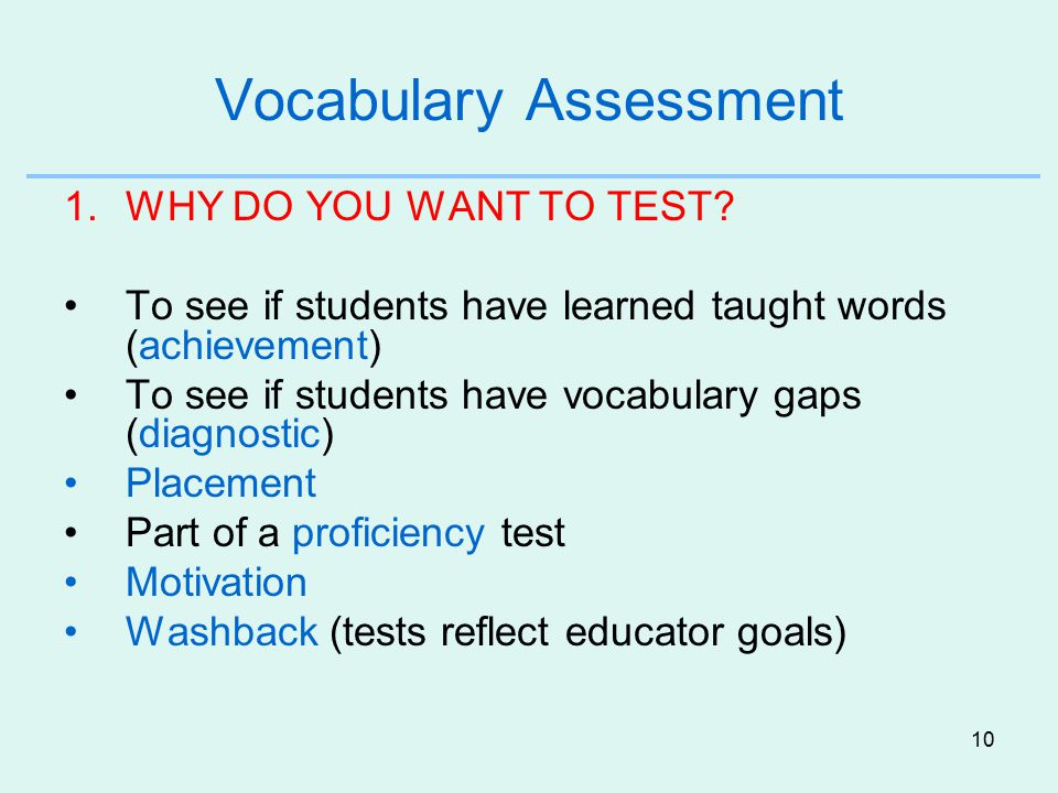 10 Vocabulary Assessment 1.WHY DO YOU WANT TO TEST.