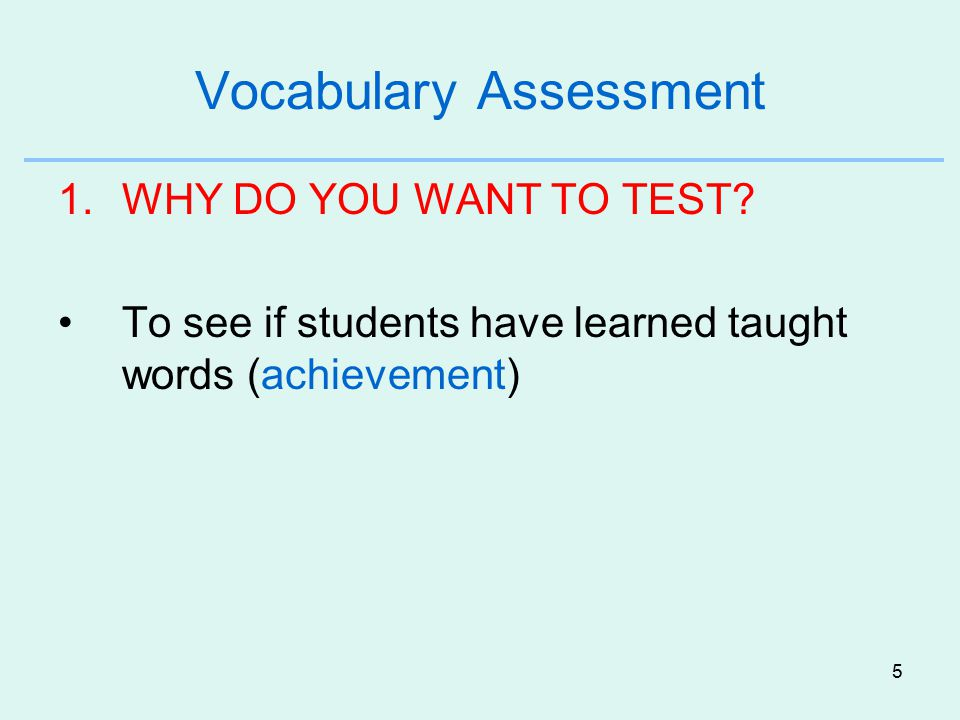 5 Vocabulary Assessment 1.WHY DO YOU WANT TO TEST.