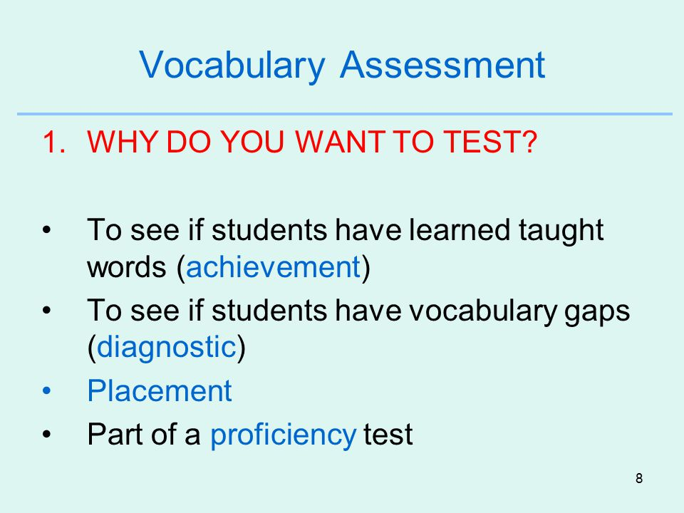 8 Vocabulary Assessment 1.WHY DO YOU WANT TO TEST.
