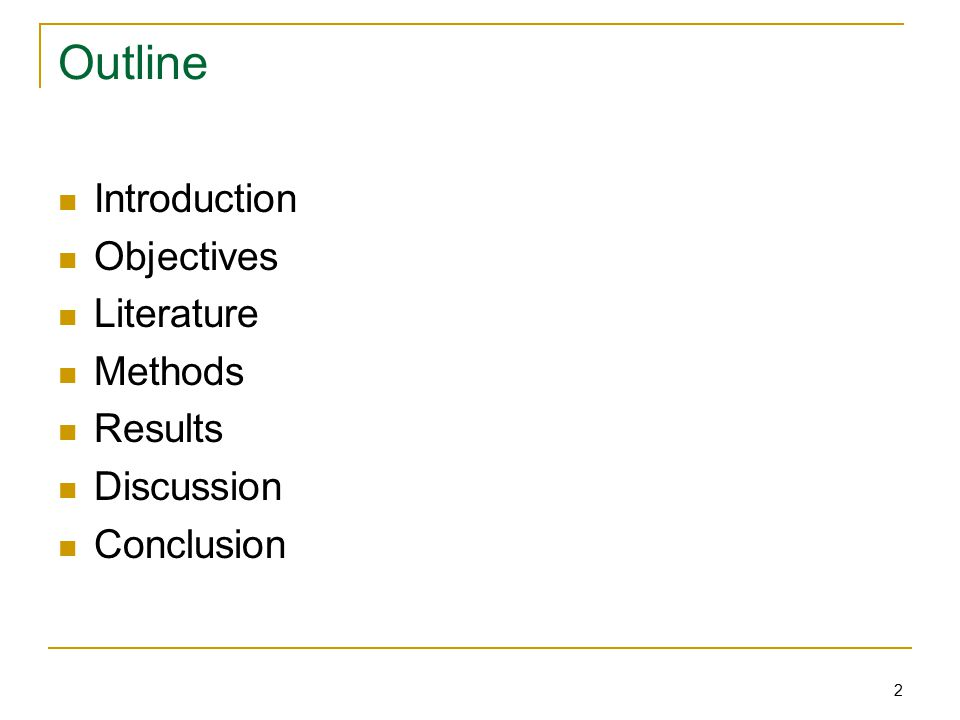 2 Outline Introduction Objectives Literature Methods Results Discussion Conclusion