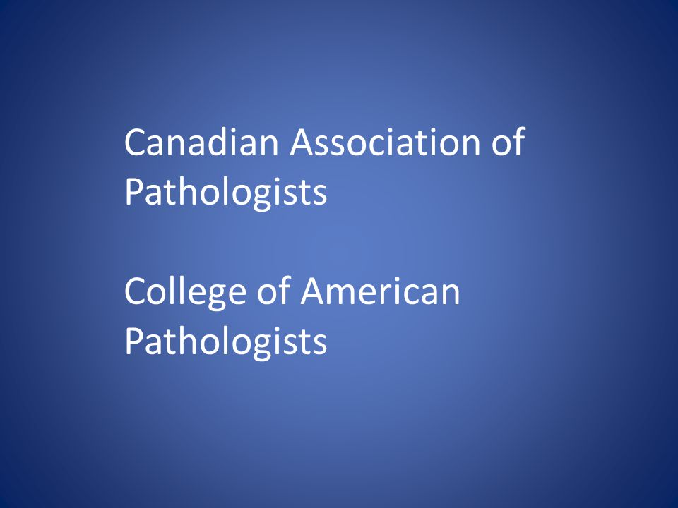 Canadian Association of Pathologists College of American Pathologists