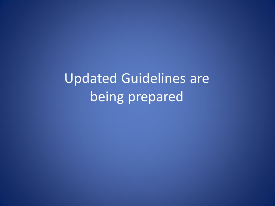 Updated Guidelines are being prepared