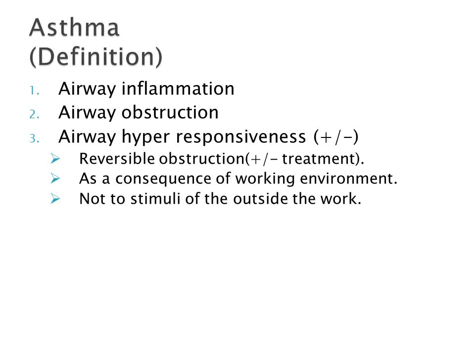 Sensitizer-induced O.A(immunologically)  Irritant-induced O.A(non-immunologically)  Aggravation of asthma