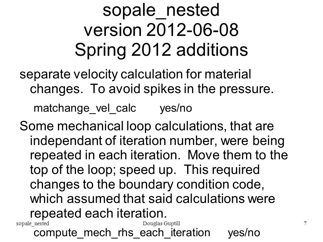 sopale_nestedDouglas Guptill7 sopale_nested version 2012-06-08 Spring 2012 additions separate velocity calculation for material changes.