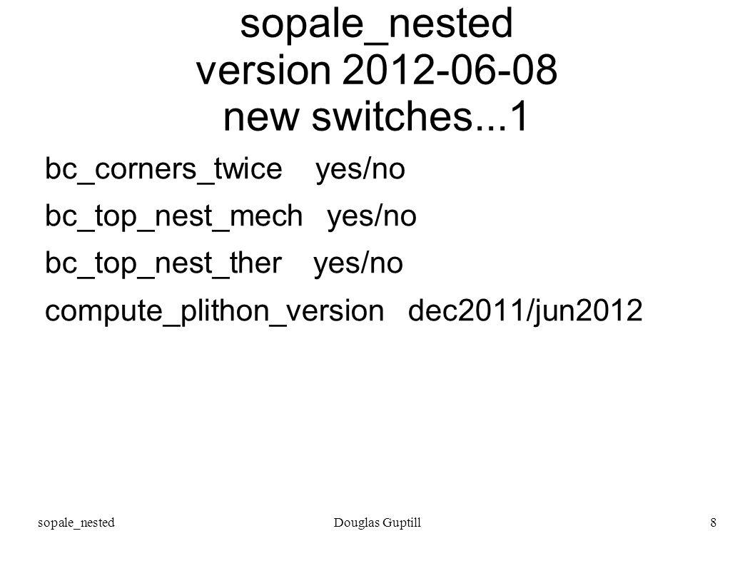 sopale_nestedDouglas Guptill8 sopale_nested version 2012-06-08 new switches...1 bc_corners_twice yes/no bc_top_nest_mech yes/no bc_top_nest_ther yes/n