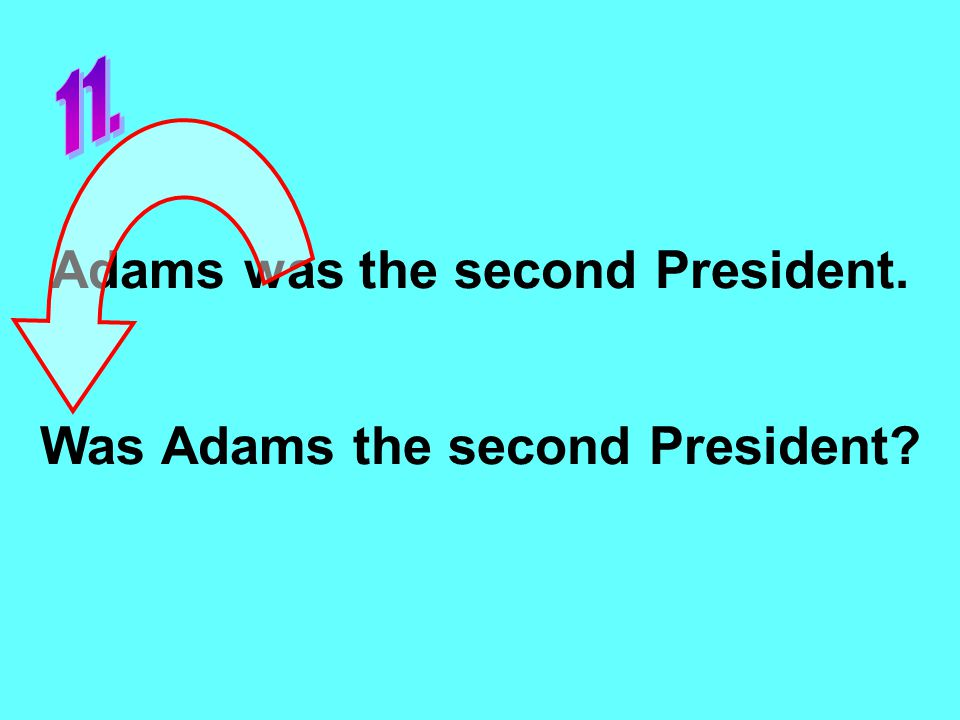 Adams was the second President. Was Adams the second President