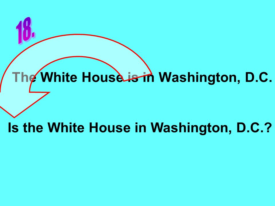 The White House is in Washington, D.C. Is the White House in Washington, D.C.