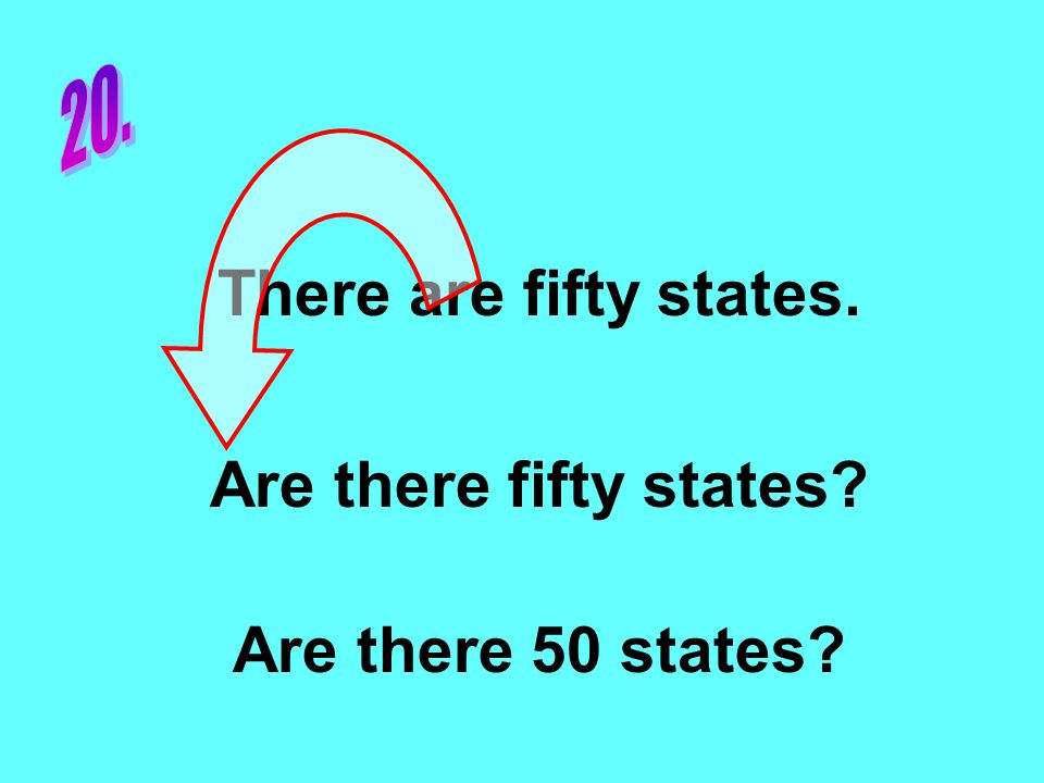 There are fifty states. Are there fifty states Are there 50 states