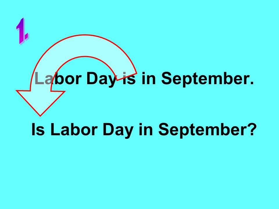 Labor Day is in September. Is Labor Day in September