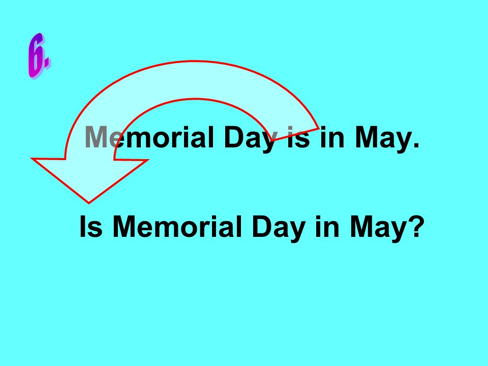 Memorial Day is in May. Is Memorial Day in May