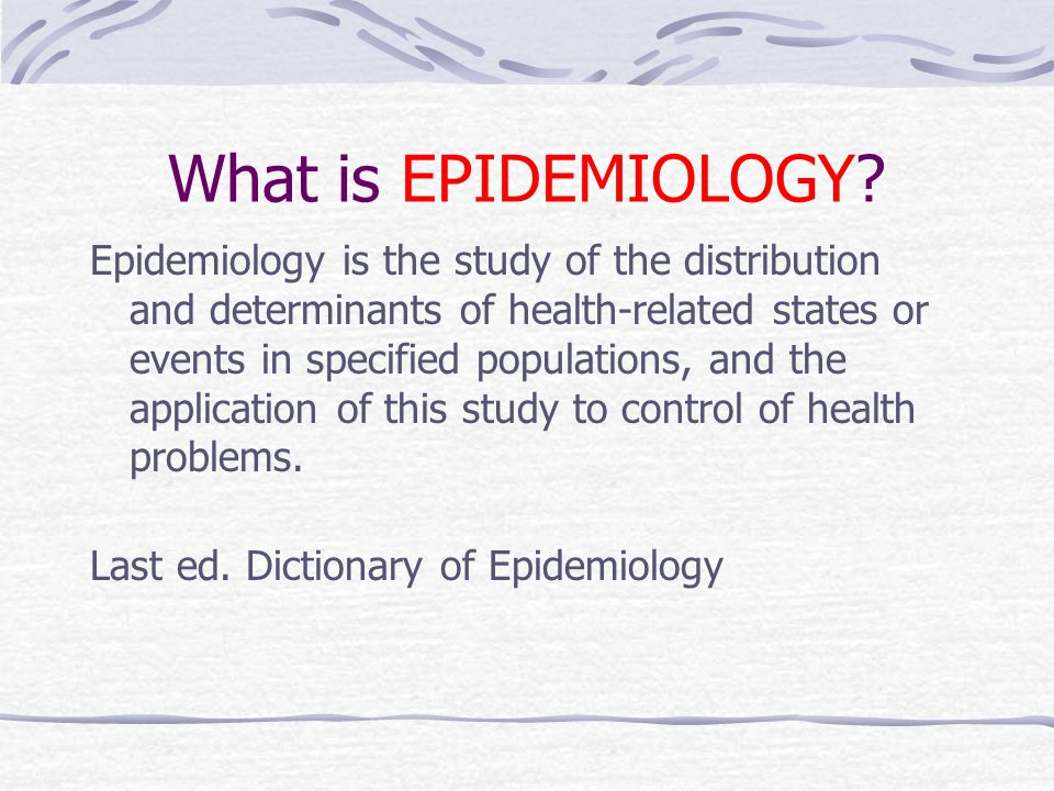 But can you imagine what is epidemiology like in clinical practiceby reading definition.