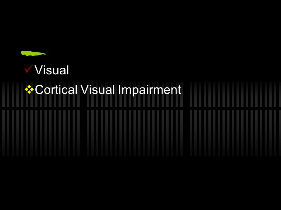 Visual  Cortical Visual Impairment