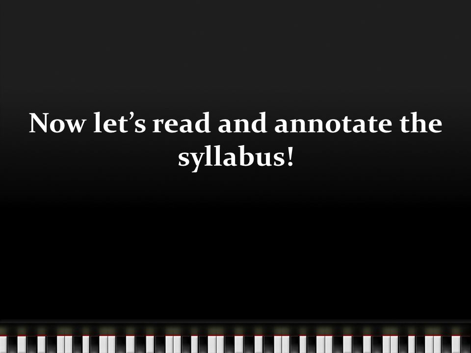 Now let's read and annotate the syllabus!
