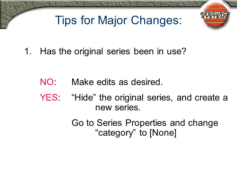 Major Change to Series  Edit Series, Questions, Choices  Add Series, Questions, Choices  Delete Series, Questions, Choices